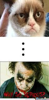 Why So Serious Grumpy Cat??? by pandastar - Meme Center via Relatably.com