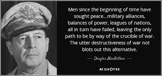 Douglas MacArthur quote: Men since the beginning of time have ... via Relatably.com