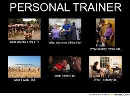 PERSONAL TRAINER... - Meme Generator What i do via Relatably.com