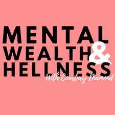Mental Wealth & Hellness with Courtney Diamond