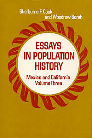 essays in population history mexico and california volume three