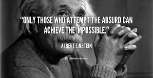 Image result for achieve the impossible quotes