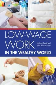 low wage work in rsf low wage work in the wealthy world