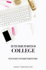 best college quotes college motivation college 50 ted talks for twenty somethings
