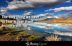 Fear Quotes - BrainyQuote via Relatably.com