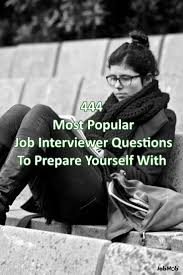 best images about interview interview common 444 most popular job interviewer questions to prepare yourself