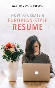 best ideas about international jobs work abroad how to prepare a european style resume