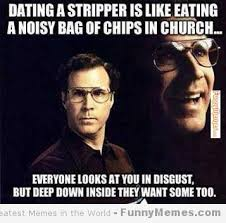 FunnyMemes.com • Funny memes - [Dating a stripper] via Relatably.com