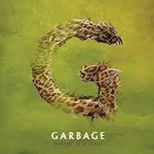<b>Garbage</b> - <b>Strange Little</b> Birds | festivalsunited.com