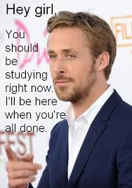 images about Go do your homework  Ellen  on Pinterest Pinterest Ryan Gosling wants you to do your homework