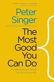 the most good you can do how effective altruism is changing ideas the most good you can do how effective altruism is changing ideas about living ethically peter singer 9780300219869 com books