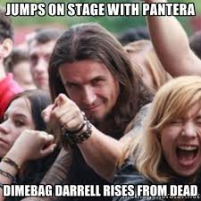 Jumps on stage with pantera Dimebag darrell rises from dead ... via Relatably.com