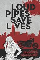 <b>Loud Pipes Save</b> Lives - Jennifer Giacalone - Google Books