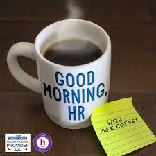 Good Morning, HR