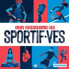 Les Conseils de Sportif·ves by Decathlon.