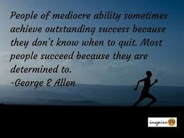 10 Awe Inspiring Quotes On Determination, Talent : Most People ...