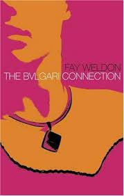 9780007121267: The <b>Bulgari</b> Connection - AbeBooks - <b>Fay Weldon</b> ...