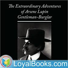 The Extraordinary Adventures of Arsène Lupin, Gentleman-Burglar by Maurice Leblanc