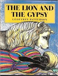 The <b>Lion</b> and the <b>Gypsy</b>: Patterson, Geoffrey: 9780385415354 ...