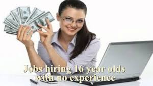 jobs hiring 16 year olds no experience apply now jobs hiring 16 year olds no experience apply now jobshiring16yearolds noexperience jobshiring16yearolds noexperience