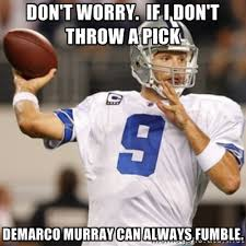 Don't worry. If i don't throw a pick DeMarco Murray can always ... via Relatably.com