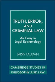 truth error and criminal law an essay in legal epistemology  truth error and criminal law an essay in legal epistemology cambridge studies in philosophy and law larry laudan  amazoncom books
