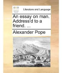 essay on man pope full text an essay on man by alexander pope chapter amazon com