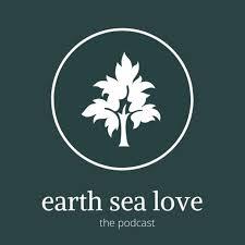 The Earth Sea Love Podcast
