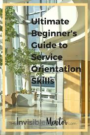 ultimate beginner s guide to service orientation learn customer service orientation skills customer service skills coordinating others how to improve customer