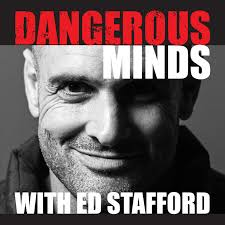 Dangerous Minds with Ed Stafford