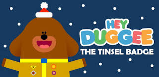 Hey Duggee: The <b>Tinsel</b> Badge – Apps on Google Play