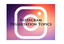 Instagram Dissertation Topics Ivory Research