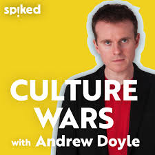 Culture Wars – with Andrew Doyle