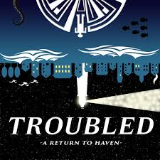 Troubled: A Return to Haven