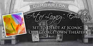 art of legacy exhibition set to debut at iconic old georgetown art of legacy set to open at iconic old georgetown theater