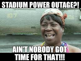 Super Bowl 2013 Power Outage Meme - super bowl 2013 power outage ... via Relatably.com