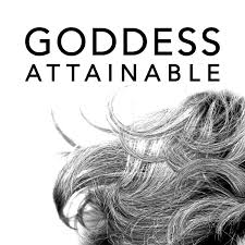 The Goddess Attainable