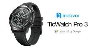 Mobvoi <b>TicWatch Pro 3</b> First to offer Snapdragon Wear 4100 : WearOS