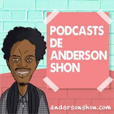 Shoncast - O Universo de podcasts de Anderson Shon
