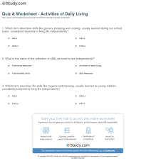 quiz worksheet activities of daily living com which term describes life skills like hygiene and dressing usually learned as young children considered essential to living life independently