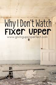 best ideas about watch fixer upper magnolia why i don t watch fixer upper an essay on contentment home renovation
