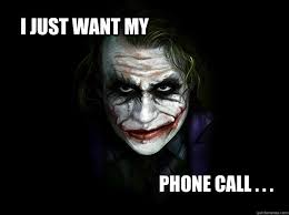 I just want my phone call memes | quickmeme via Relatably.com