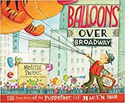 Balloons over Broadway: The True Story of the Puppeteer of Macy's ...