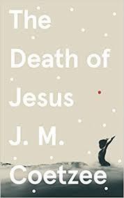 The <b>Death of Jesus</b> (Jesus Book 3): Amazon.co.uk: Coetzee, J.M. ...