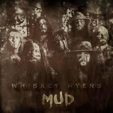 <b>Whiskey Myers</b> - <b>Mud</b> (2016, CD) | Discogs