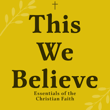 This We Believe: Exploring the Essential Texts of the Christian Faith