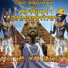 Move Ya <b>Body</b> - <b>Trip</b> Brothaz Vs Afrika Bambaataa - TB Party Remix ...