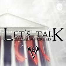 Let's Talk Assassin Creed