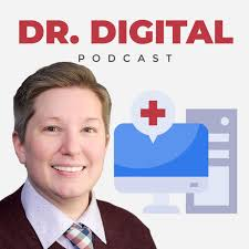 Dr. Digital: Healthcare Marketing Podcast