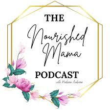 The Nourished Mama Podcast